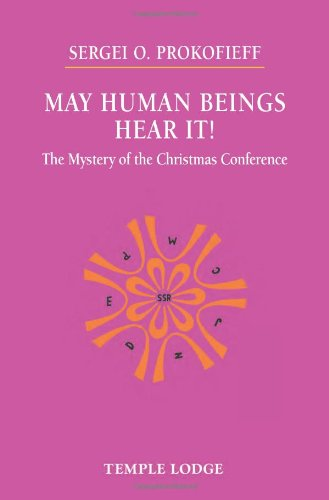 May Human Beings Hear It!: The Mystery of the Christmas Conference by Temple Lodge Press