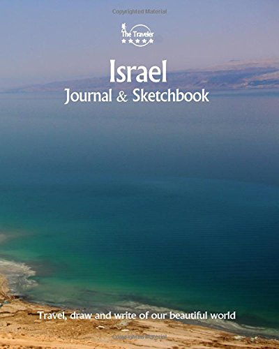 Read Online Israel Journal & Sketchbook: Travel, Draw and Write of our Beautiful World (Sketchbooks & Journals / 8X10 Inch 170 Pages) (Volume 62) pdf epub
