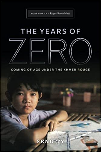 The Years Of Zero Coming Of Age Under The Khmer Rouge Seng Ty