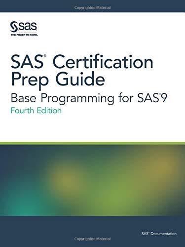 SAS Certification Prep Guide: Base Programming for SAS 9, Fourth Edition (Sas Certification Prep Guide)