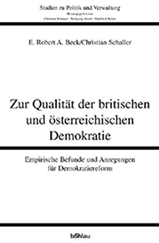 Zur Qualitat Der Britischen Und Osterreichischen Demokratie: Empirische Befunde Und Anregungen Fur Demokratiereform (Studien Zu Politik Und Verwaltung) (German Edition) ebook