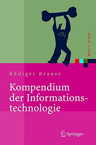 Kompendium der Informationstechnologie: Hardware, Software, Client-Server-Systeme, Netzwerke, Datenbanken