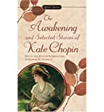 The Awakening and Selected Stories, Kate Chopin, 0451508823