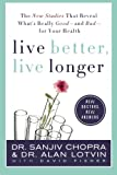 img - for Live Better, Live Longer: The New Studies That Reveal What's Really Good---and Bad---for Your Health book / textbook / text book