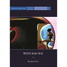 Wong Kar-Wai: Auteur of Time