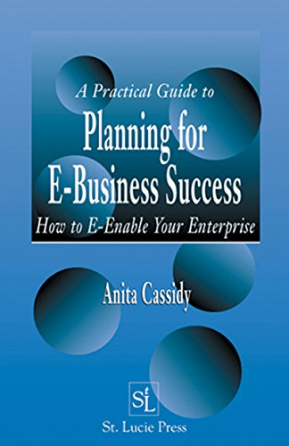Download A Practical Guide to Planning for E-Business Success: How to E-enable Your Enterprise Pdf