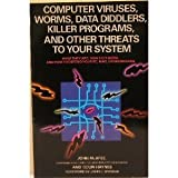 Computer Viruses, Worms, Data Diddlers, Killer Programs, and Other Threats to Your System, John McAfee and Colin Haynes, 0312030649