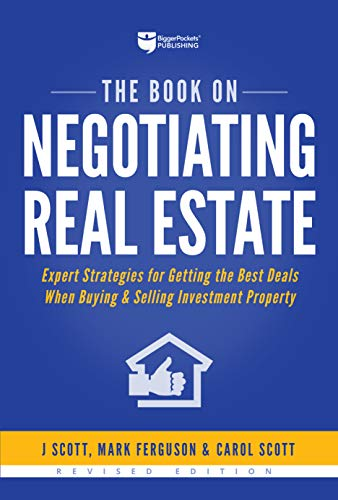 The Book on Negotiating Real Estate: Expert Strategies for Getting the Best Deals When Buying & Selling Investment Property (The Best Real Estate)