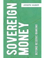 Sovereign Money: Beyond Reserve Banking