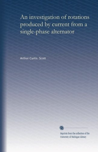 An investigation of rotations produced by current from a single-phase alternator