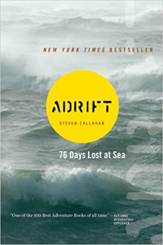 Adrift Seventy Six Days Lost At Sea Steven Callahan Books