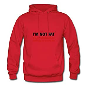I'm Not Fat Red Women Stylish Hoody Shirt Custom X-large