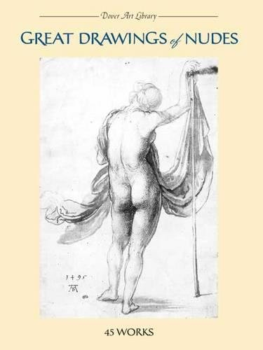 Great Drawings of Nudes: 45 Works (Dover Fine Art, History of Art)