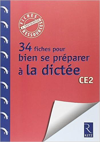 Lire 34 fiches pour bien se préparer à la dictée pdf, epub