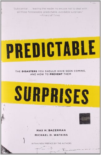 Predictable Surprises: The Disasters You Should Have Seen...