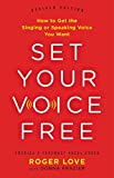 #8: Set Your Voice Free: How to Get the Singing or Speaking Voice You Want