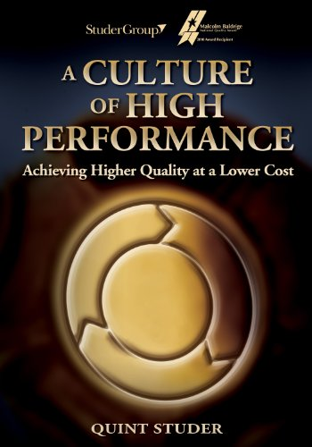 A Culture of High Performance: Achieving Higher Quality at a Lower Cost