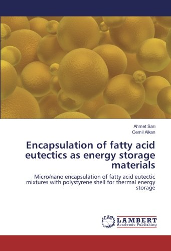 Read Online Encapsulation of fatty acid eutectics as energy storage materials: Micro/nano encapsulation of fatty acid eutectic mixtures with polystyrene shell for thermal energy storage PDF
