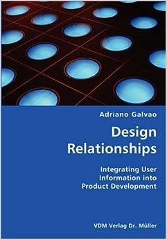 Como Descargar Libro Gratis Design Relationships- Integrating User Information Into Product Development Kindle Puede Leer PDF