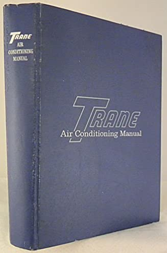 trane air conditioning manual 1986 the trane company amazon com rh amazon com trane air conditioning manual 6th edition trane air conditioning manual download