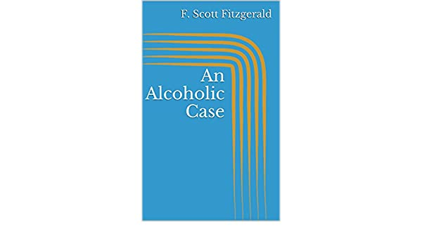 an alcoholic case