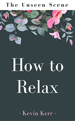 Download PDF How to Relax - The Unseen Scene