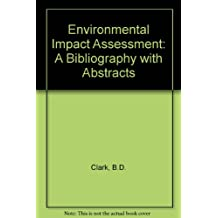 ENVIRONMENTAL IMPACT ASSESSMENT: A BIBLIOGRAPHY WITH ABSTRACTS