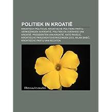 Politiek in Kroatië: Kroatisch politicus, Kroatische politieke partij, Verkiezingen in Kroatië, Politiek en overheid van Kroatië