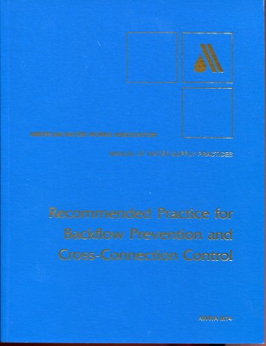 Plumbing Cross Connection (Recommended Practice for Backflow Prevention and Cross-Connection Control (AWWA Manuals))