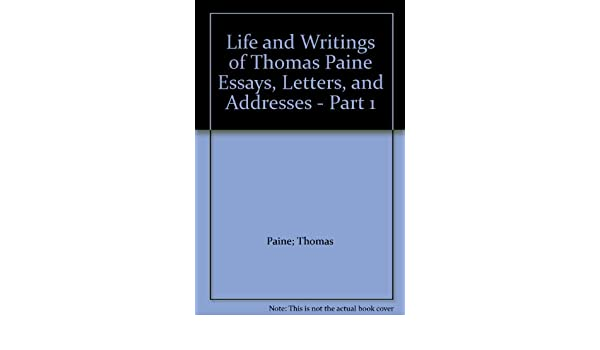 Life And Writings Of Thomas Paine Essays Letters And Addresses  Life And Writings Of Thomas Paine Essays Letters And Addresses  Part   Paine Thomas  Amazoncom Books Research Essay Proposal Template also English Sample Essays  Essays On Health Care Reform