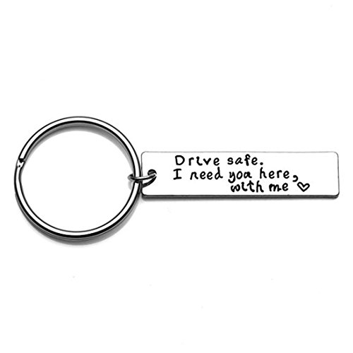 Hi-Unique Drive Safe Keychain I Need You Here with Me Trucker Husband Gift