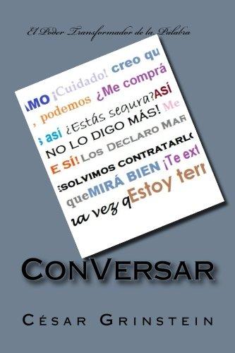 ConVersar: El Poder Transformador de la Palabra (Spanish Edition) [Prof Cesar Grinstein] (Tapa Blanda)