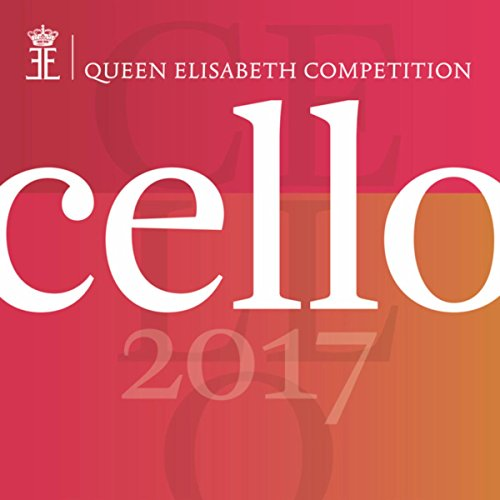 Queen Elisabeth Competition - Cello 2017 (Live) (Valencia Queen)