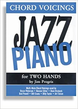 JAZZ CHORD VOICINGS FOR 2 HANDS Progris Piano