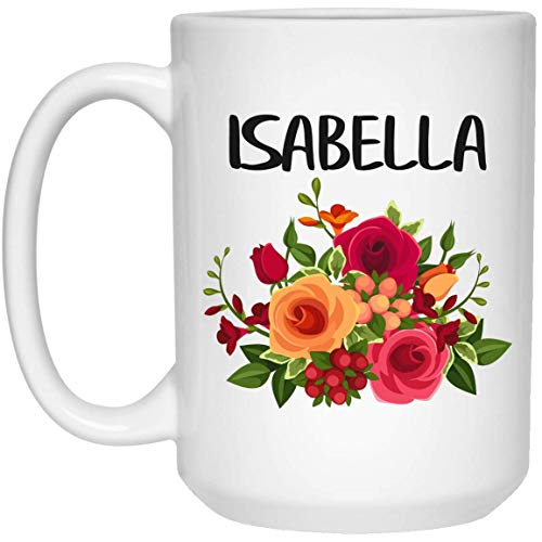 Women Floral Personalized Name Gifts for Isabella Name Coffee Mug Tea Cup 15 oz White - Birthday Gifts, Christmas Gifts ()