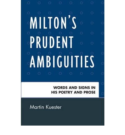 Download [(Milton's Prudent Ambiguities)] [Author: Martin Kuester] published on (March, 2009) pdf