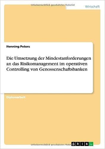 Die Umsetzung der Mindestanforderungen an das Risikomanagement im operativen Controlling von Genossenschaftsbanken