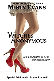 Witches Anonymous: Special Edition with Bonus Prequel! (Witches Anonymous Paranormal Romance Series Book 1) by [Evans, Misty]