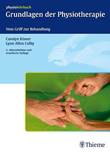 Grundlagen der Physiotherapie: Vom Griff zur Behandlung