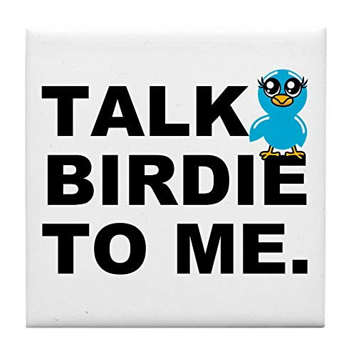 (CafePress Talk Birdie to ME. Tile Coaster, Drink Coaster, Small Trivet)