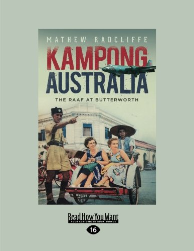 Kampong Australia: The RAAF at Butterworth