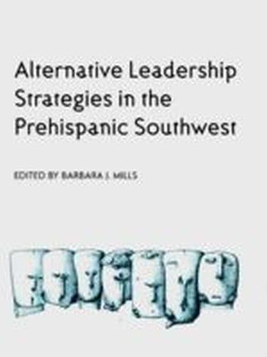 Alternative Leadership Strategies in the Prehispanic Southwest (Arizona Mills Shops)