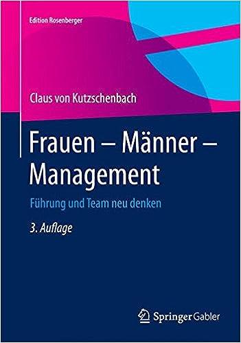 Frauen - Männer - Management: Führung und Team neu denken (Edition Rosenberger)