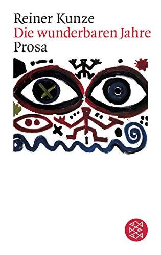 Die Wunderbaren Jahre. Prosa (German Edition)
