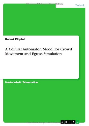 A Cellular Automaton Model for Crowd Movement and Egress Simulation (German Edition) PDF