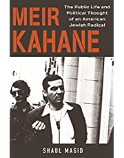 Meir Kahane: The Public Life and Political Thought of an American Jewish Radical