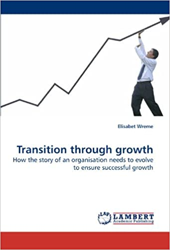 Book Transition through growth: How the story of an organisation needs to evolve to ensure successful growth
