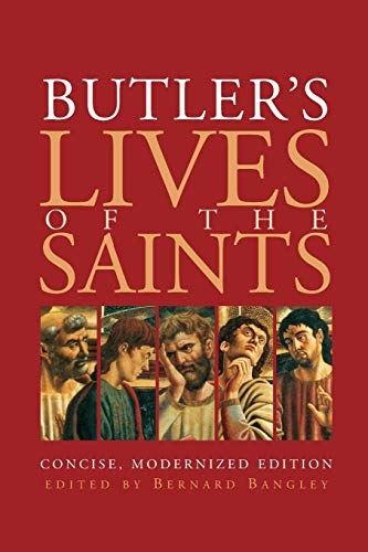 (Butler's Lives of the Saints: Concise, Modernized Edition)