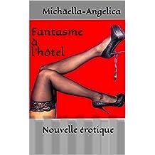 Fantasme à l'hôtel: Nouvelle érotique (French Edition)