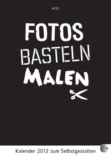 Fotos Malen Basteln schwarz A4 2012: Kalender 2011 zum Selbstgestalten